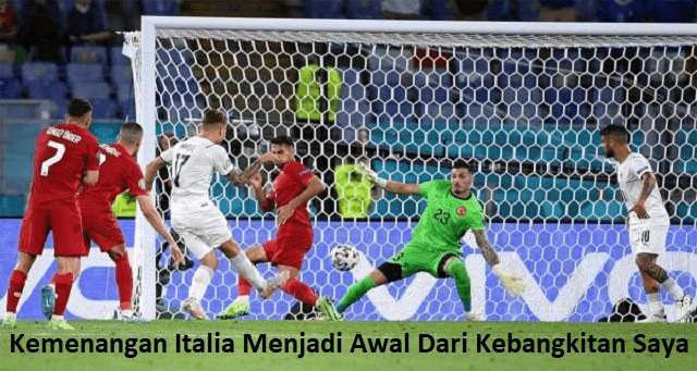 Kemenangan Italia Menjadi Awal Dari Kebangkitan Saya